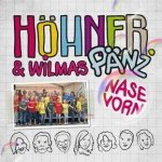 Nase vorn - {Höhner} + Wilmas Pänz