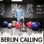 Berlin Calling (Soundtrack) - Paul Kalkbrenner