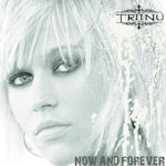 Now And Forever - Triinu Kivilaan