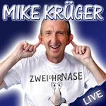 Zweiohrnase - Mike Kr�ger