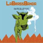 Habediehre - LaBrassBanda