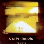 Rockets - Daniel Lanois