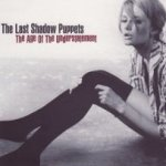 The Age Of The Understatement - Last Shadow Puppets