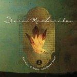 Rarities, B-Sides And Other Stuff Volume 2 - Sarah McLachlan