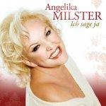 Ich sage Ja - Angelika Milster