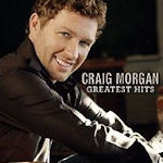 Greatest Hits - Craig Morgan
