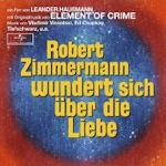 Robert Zimmermann wundert sich über die Liebe - Soundtrack