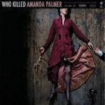Who Killed Amanda Palmer - Amanda Palmer