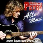 Alles Maxi - Seine größten Erfolge - Wolfgang Petry