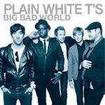 Big Bad World - Plain White T