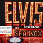 Re-Versions - {Elvis Presley} vs. Spankox