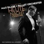 Heute Nacht oder nie - {Max Raabe} + das Palast-Orchester