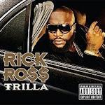 Trilla - Rick Ross