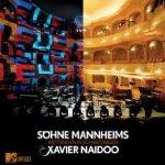 Söhne Mannheims vs. Xavier Naidoo - Wettsingen in Schwetzingen - MTV Unplugged - {Söhne Mannheims} + {Xavier Naidoo}
