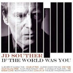 If The World Was You - J.D. Souther