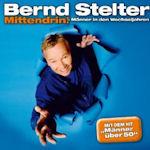 Mittendrin - Männer in den Wechseljahren - Bernd Stelter