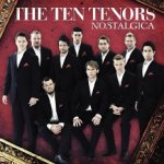 Nostalgica - Ten Tenors