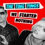 We Started Nothing - Ting Tings