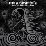 Back Into The Darkness - Tito + Tarantula