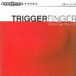 What Grabs Ya? - Triggerfinger