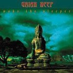 Wake The Sleeper - Uriah Heep