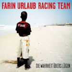 Die Wahrheit übers Lügen - {Farin Urlaub} Racing Team