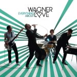Everything About - Wagner Love