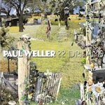 22 Dreams - Paul Weller