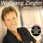 Alles und jetzt - Wolfgang Ziegler