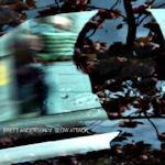 Slow Attack - Brett Anderson