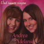 Und immer singen - Andrea + Melanie