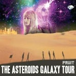 Fruit - Asteroids Galaxy Tour
