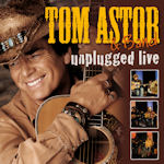 Unplugged Live - {Tom Astor} + Band
