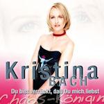 Du bist verrückt, daß du mich liebst - Chaos-Königin - Kristina Bach