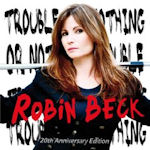 Trouble Or Nothing - 20th Anniversary Edition - Robin Beck