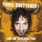 Live im Schlachthof - Chris Boettcher