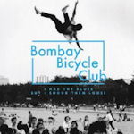 I Had The Blues But I Shock Them Loose - Bombay Bicycle Club