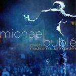 Michael Buble Meets Madison Square Garden - Michael Buble