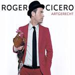 Artgerecht - Roger Cicero