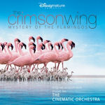 The Crimson Wing - Mystery Of The Flamingos (Soundtrack) - Cinematic Orchestra