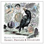 Secret, Profane And Sugarcane - Elvis Costello