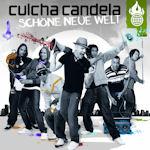 Schöne Neue Welt - Culcha Candela