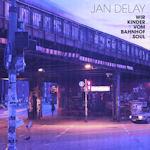 Wir Kinder vom Bahnhof Soul - Jan Delay