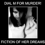 Fiction Of Her Dreams - Dial M For Murder