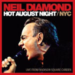 Hot August Night NYC - Neil Diamond