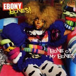 Bone Of My Bones - Ebony Bones