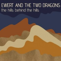 The Hills Behind The Hills - Ewert And The Two Dragons
