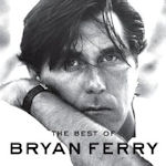 The Best Of Bryan Ferry - Bryan Ferry
