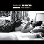 Before Nightfall - Robert Francis