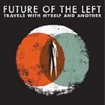 Travels With Myself And Another - Future On The Left